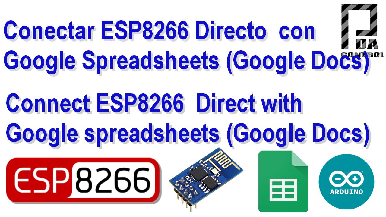 Conexion ESP8266 directa a  Google  Spreadsheets (Google Docs)