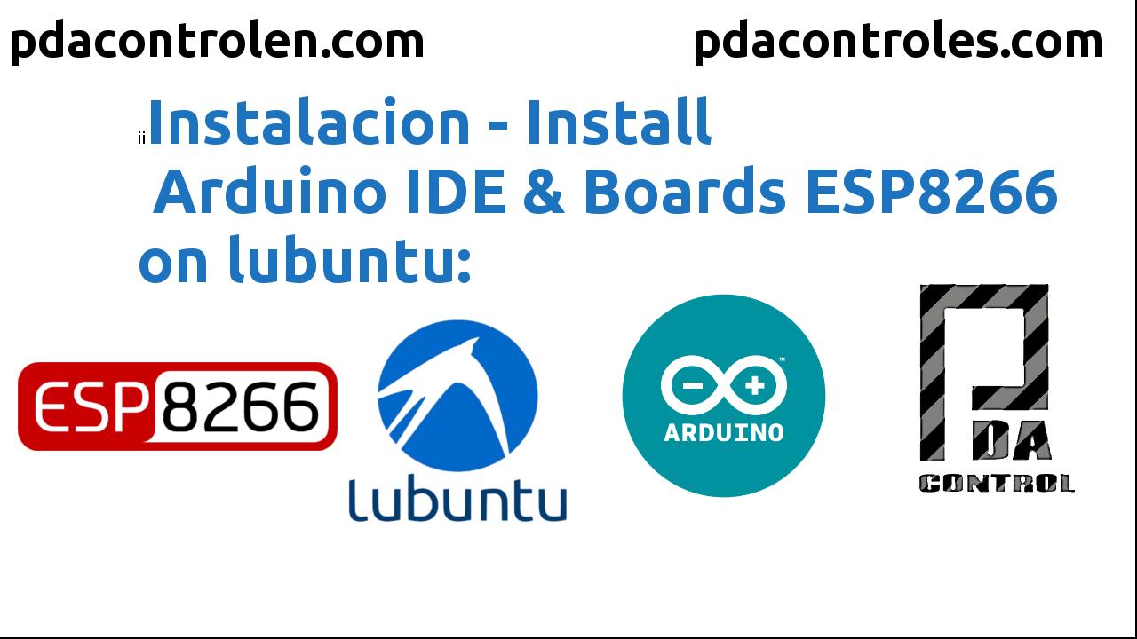 Instalacion Arduino IDE & Boards ESP8266 en Lubuntu