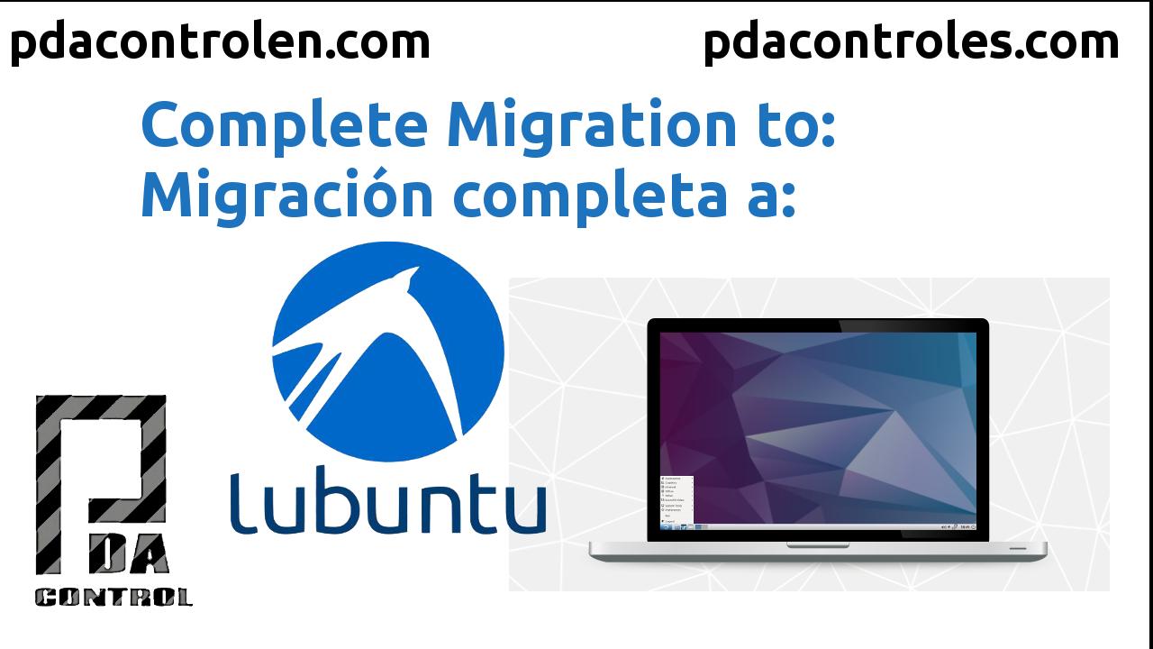 Migración completa a sistema operativo Lubuntu