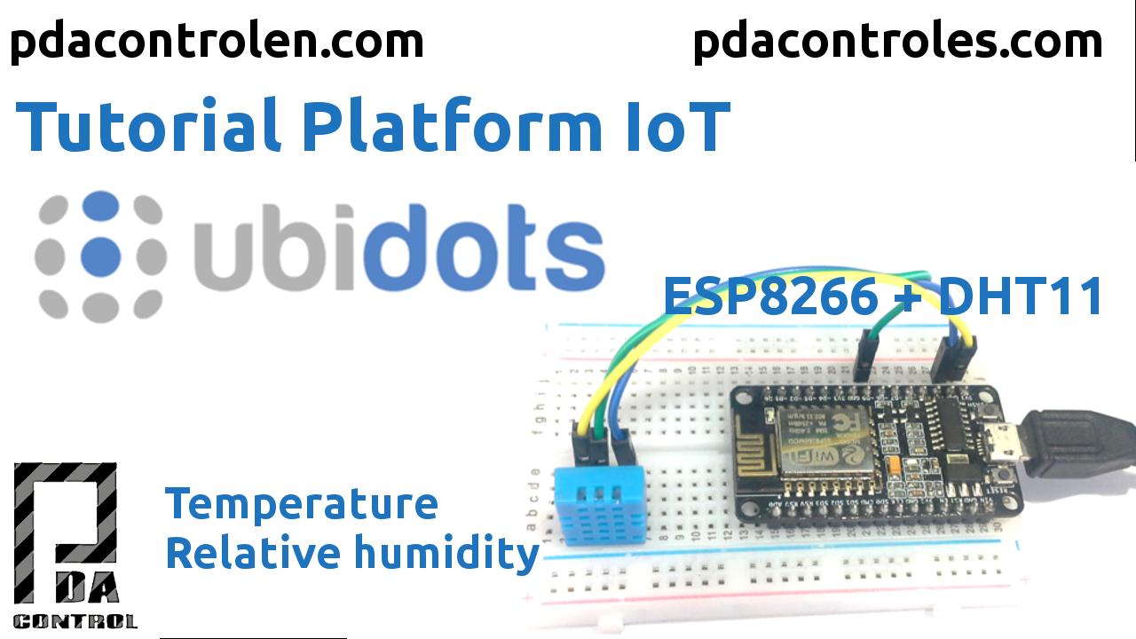 Tutorial Plataforma IoT Ubidots & ESP8266 + Sensor DHT11