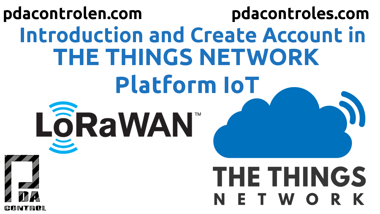 Introduccion y Crear cuenta en Plataforma The Things Network  IoT LoRaWAN