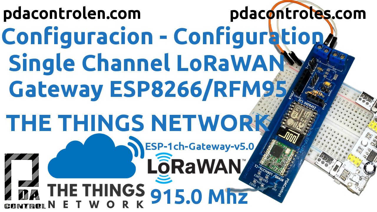 Gateway LoRaWAN ESP8266 & RFM95 (ESP-LoRa) 915mHz unico canal con The Things Network