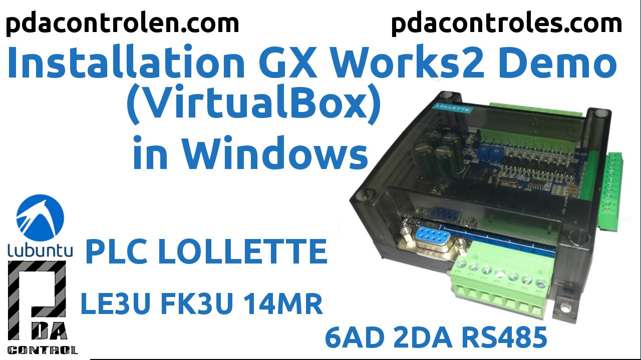 Instalacion Gx Works2 Demo para Programación PLC LE3U FK3U Lollette