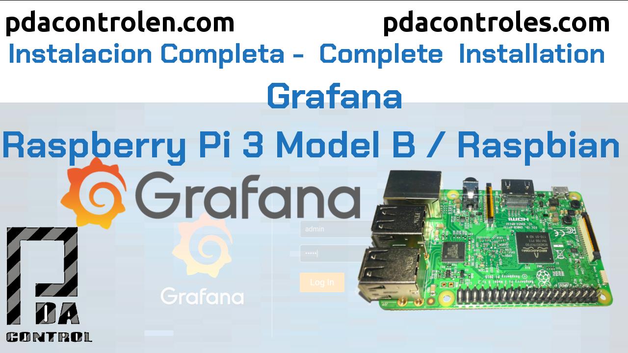 Instalacion completa Dashboard Grafana en Raspberry Pi 3  B / B+