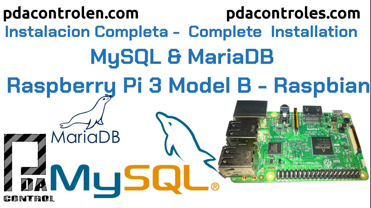 Instalación completa Base de datos MySQL & MariaDB en Raspberry Pi 3  B / B+