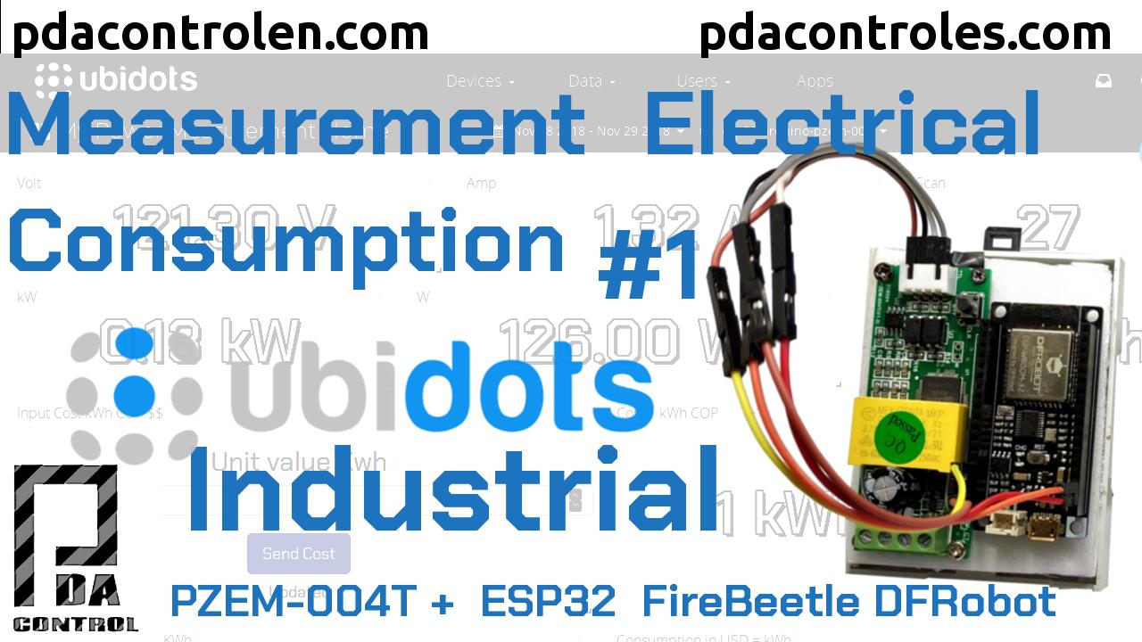 Medición de Consumo eléctrico con Ubidots Industrial & ESP32 + PZEM-004T