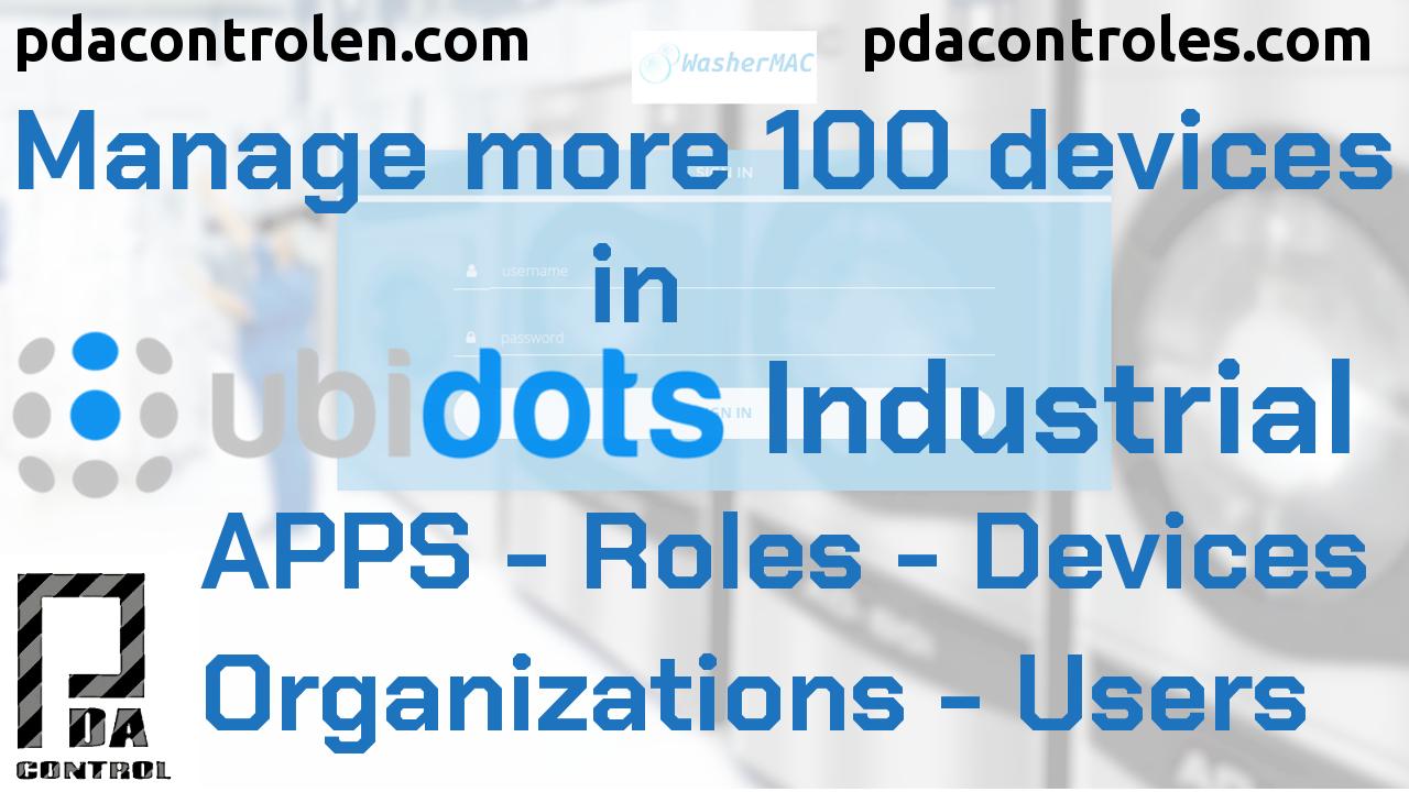 Gestionar 100 dispositivos en Ubidots Apps, Organizaciones, Roles y Usuarios