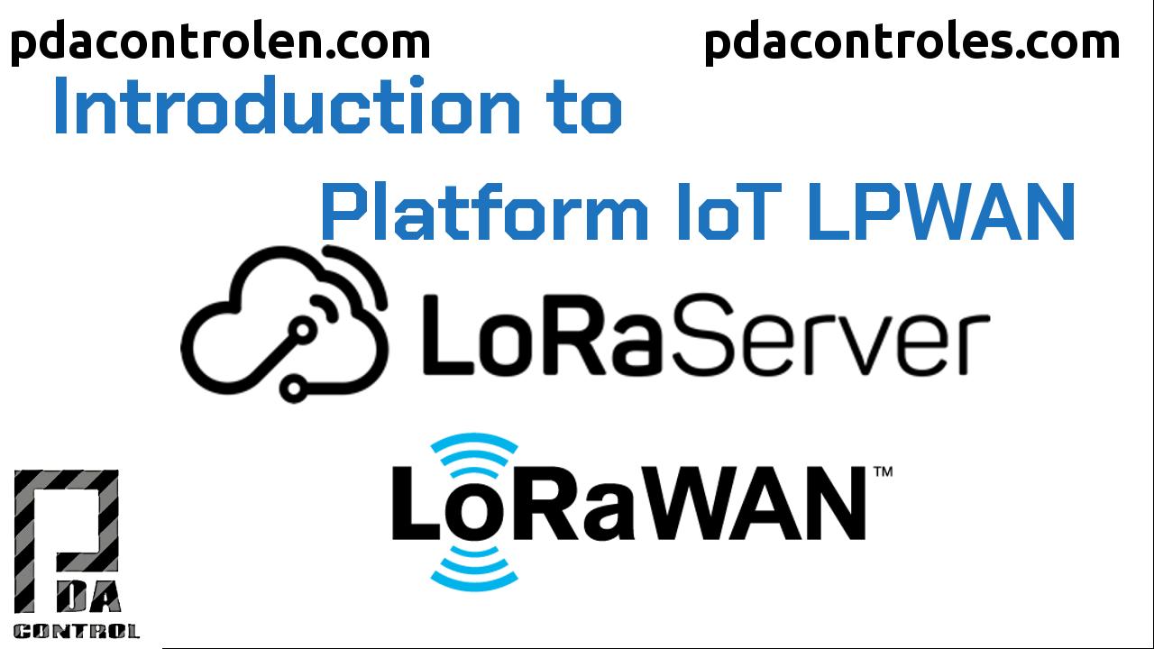 Introducción a Plataforma  Lora Server LoRaWAN