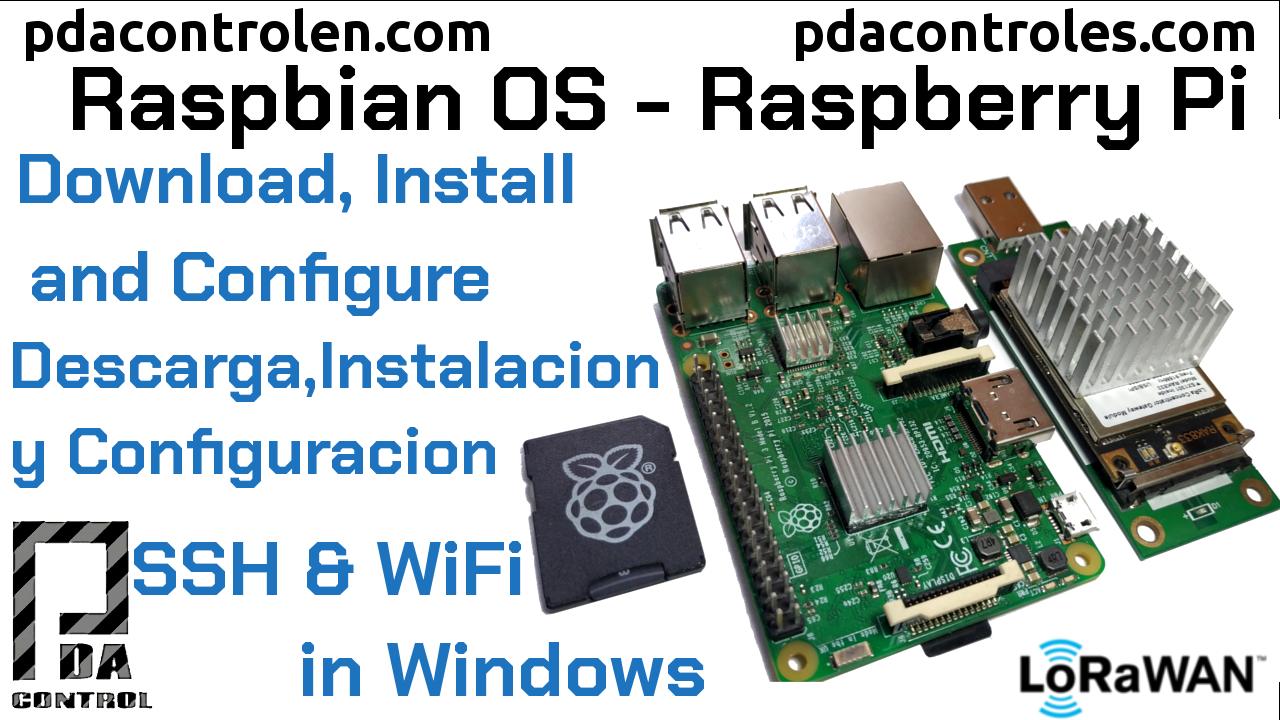 Descarga, Instalación y Configuración Raspbian OS en Raspberry Pi sin Escritorio (en Windows)