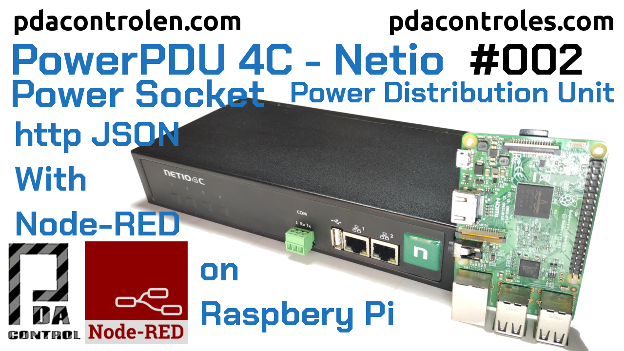 Integracion http JSON Node-RED (Raspberry Pi) con PowerPDU 4C de Netio #002